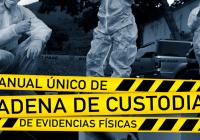 Nuevo Manual Único de Cadena de Custodia de Evidencias Físicas.Sept.2017