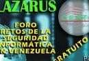FORO RETOS DE LA SEGURIDAD INFORMÁTICA EN  VENEZUELA LAZARUS-CEATE 2019